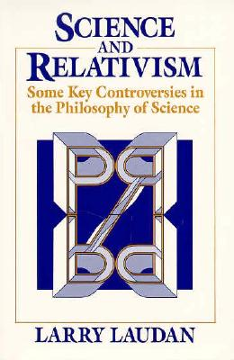 Science and Relativism By Laudan, Larry