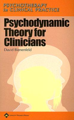 Psychodynamic Theory for Clinicians By Bienenfeld, David, M.D.